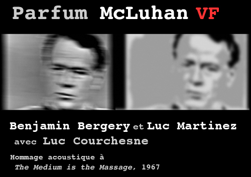 McLuhan Perfume, rajout VF by Benjamin Bergery and Luc Martinez with Luc Courchesne